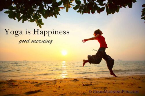 Good Morning - Yoga is Happiness Quote