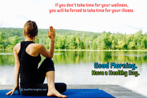 Take time for your wellness to avoid your illness - Yoga Quotes - Good Morning