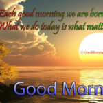 Good Morning Quotes on Born Again Matters Most