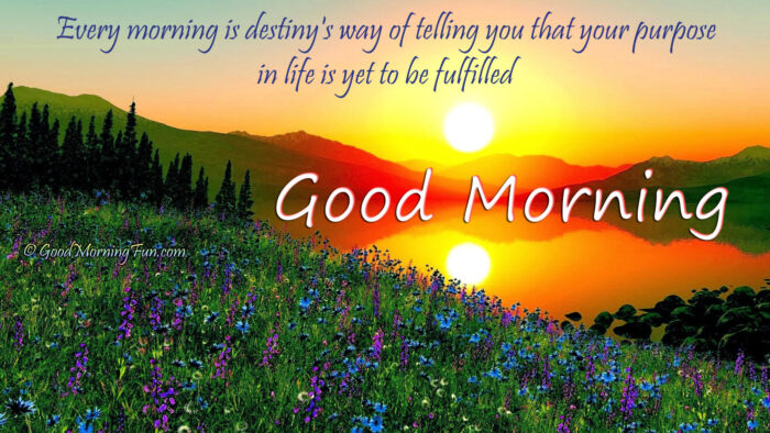 Good Morning Quotes on Destiny LIfe Fulfilled