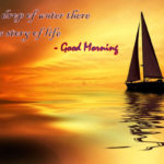 Good Morning - Every Drop Of Water Has a Story Life