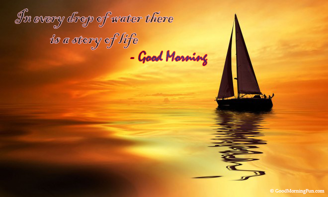 Good Morning Quotes on Every Drop Of Water Story Life