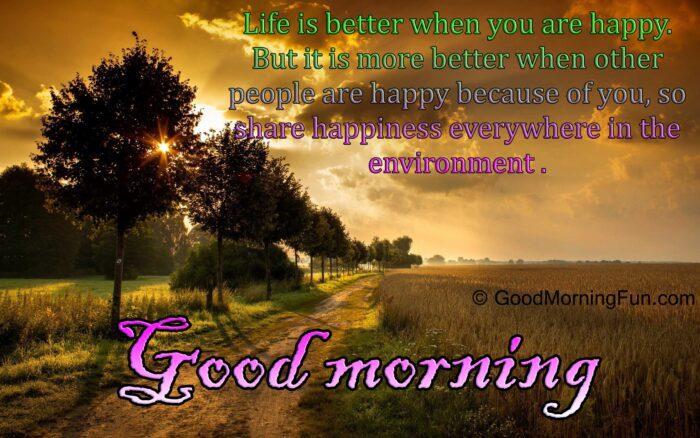Good Morning Quotes on Life Happy Happiness Environment