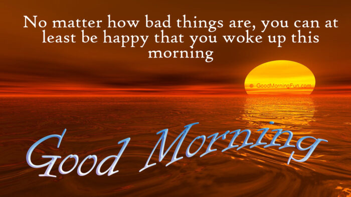 Good Morning Quotes on Woke Up Happy Things