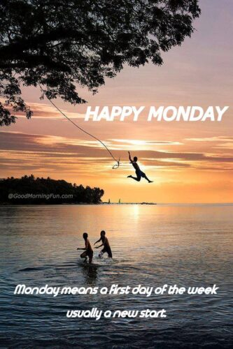 Happy Monday Monday means usually a new start