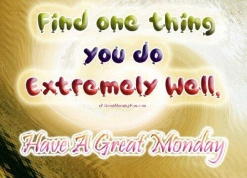 Have a Great Monday - Quote