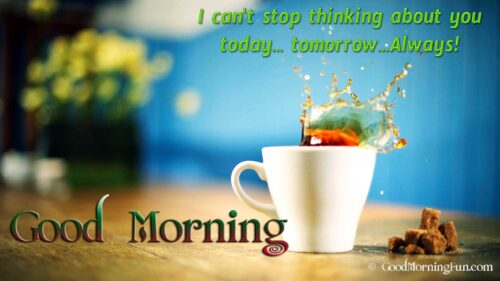 Good-Morning Cup - Thinking about you quote