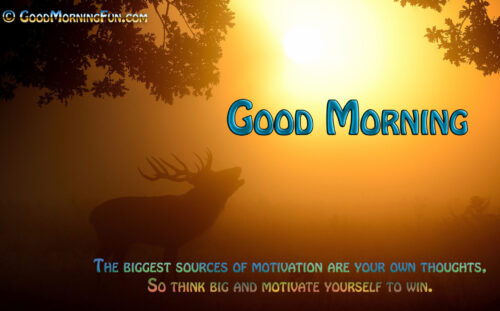 Good Morning Motivational Quote to think big and positive.