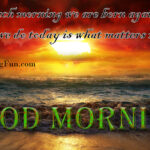 Good Morning Quotes on Do Born Matters Most