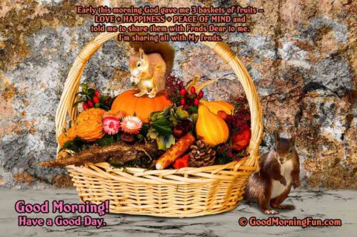 Good Morning - Fruit Basket - Love Happiness Peace of Mind