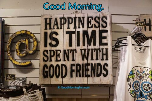 Happiness with Friendship Good Morning