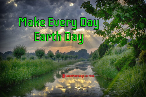 Make Everyday Earth Day Quotes