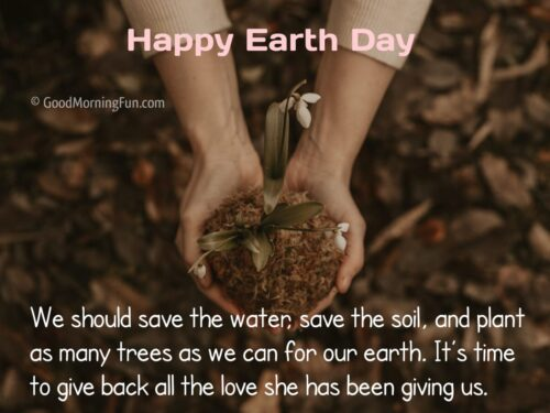 Save Water - Save Soil - Earth Day Quote