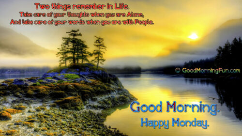 Two things remember in Life Good Morning Monday Quote