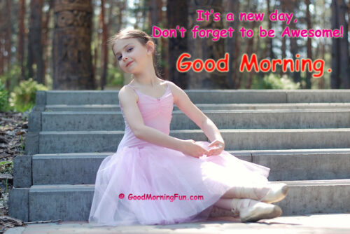 Don't forget to be Awesome - Good Morning Quote