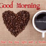Good Morning - Start the day right with a Smile!