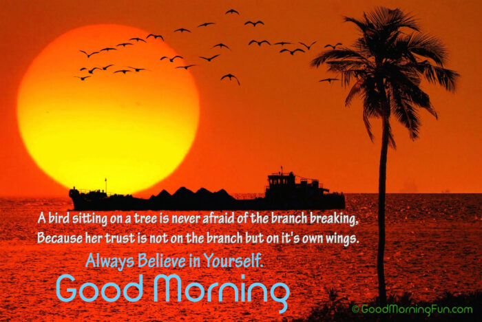 Believe in yourself - Good Morning Quote - Birds & Sunrise