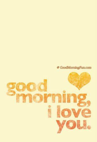 Good Morning I love you darling