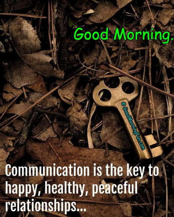 Communication is the key for any relationship - Good Morning