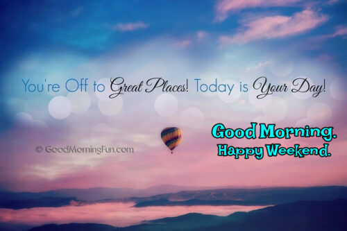Enjoy the Happy Weekend Quotes