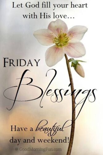Friday Blessings, Let God fill your heart with His love
