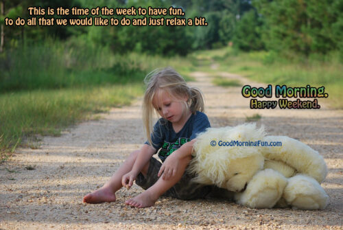 Funny Weekend Quotes - Girl with teddy bear toy