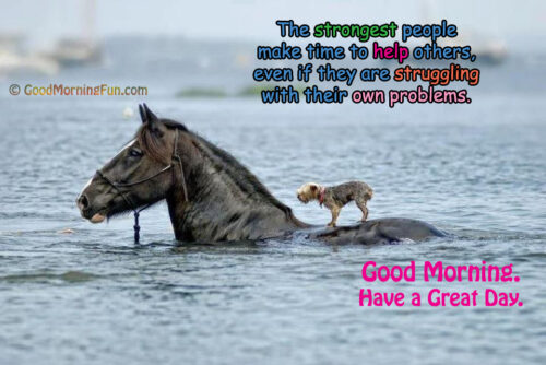Good Morning Wishes - Strong People Help Others