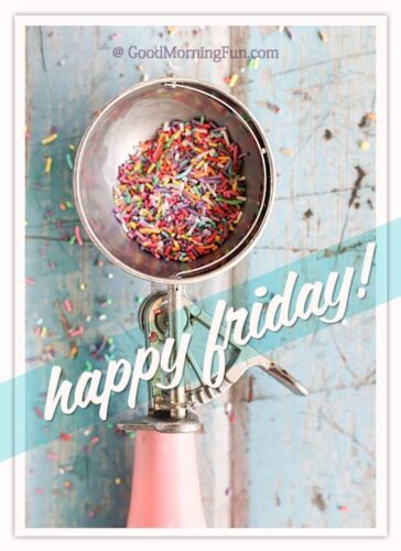 Happy Friday to you