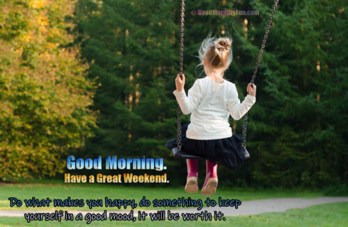 Happy Weekend - Do what makes you happy - Swing Girl - Green Trees