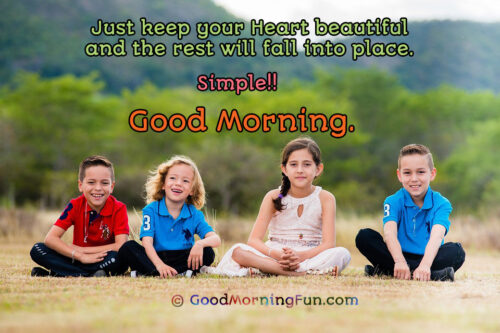 Keep your heart beautiful - Good Morning