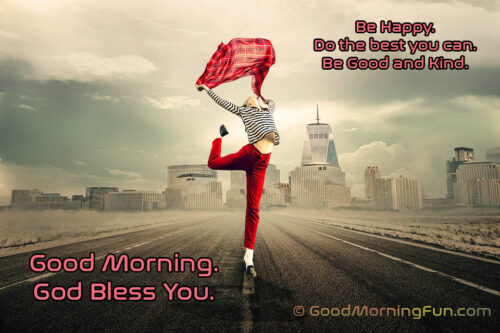 Be Good and Kind Good Morning Quote