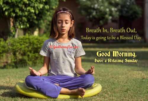 Breath in Breath Out - Sunday Blessed Quotes