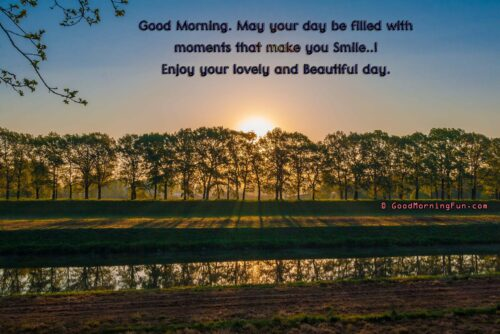 Enjoy your lovely and beautiful day - Good Morning Smile Quotes