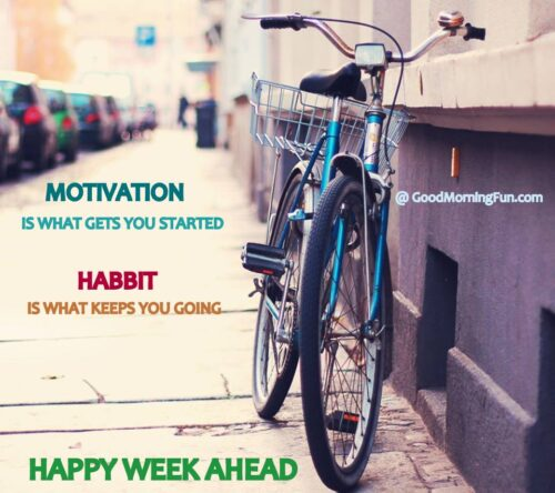 HAPPY WEEK AHEAD MOTIVATION QUOTES