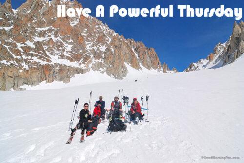 Have a powerful Thursday