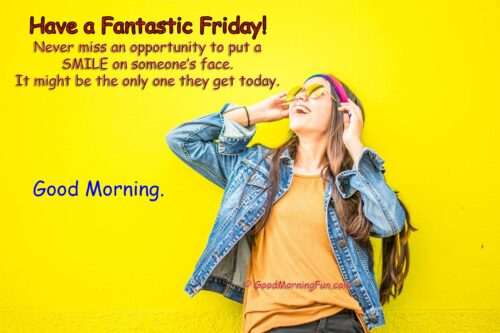 Have a Fantastic Friday Smile Quotes
