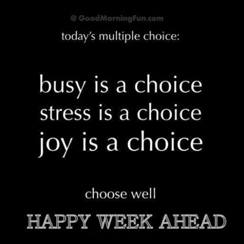 Joy is a Choice - Happy Week Ahead