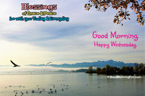 Wednesday Blessings - May Grace and Peace be with you