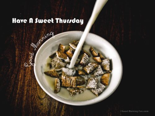 Good morning - Have a Sweet Thursday