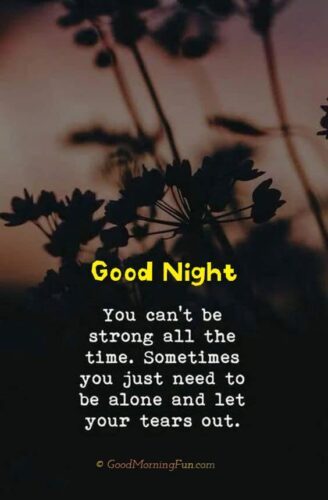 Be Strong - Good Night Sad Quotes