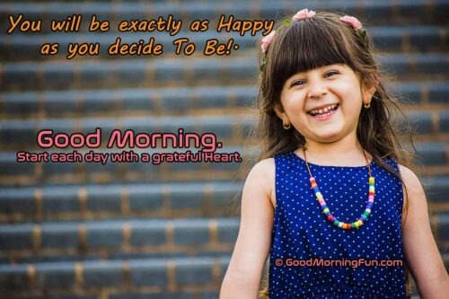 Be as happy as you can - Good Morning with beautiful Baby