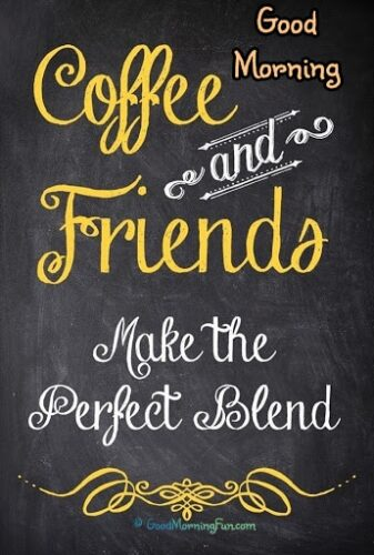 Best coffee quotes pics for friends