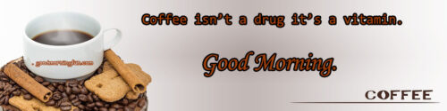 Coffee Banner Health Quote - Good Morning