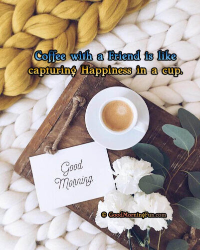 Coffee Friendship Quote with Good Morning
