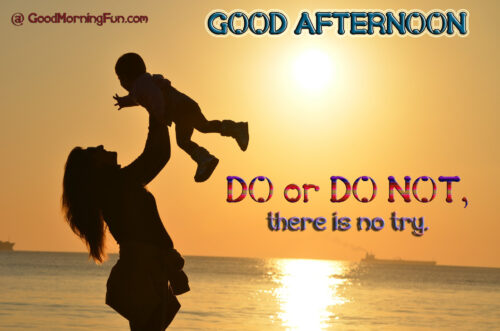 Do or Do Not, There is no try - Good Morning Quotes, Wishes