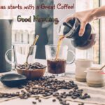 Inspirational Coffee Quotes With Good Morning Coffee Images