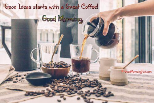 Good Ideas start with great Coffee - Mug - Good Morning