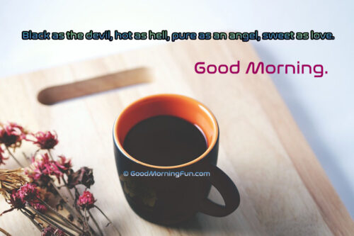 Good Morning Black Coffee Quote