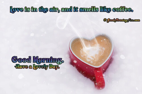 Good Morning Coffee With Love Quote