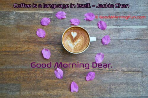 Good Morning Coffee with Love Cup or Mug